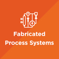 Fabricated Process Systems